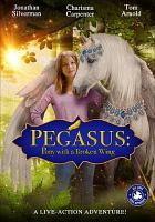 Cover image for Pegasus [videorecording DVD] : pony with a broken wing