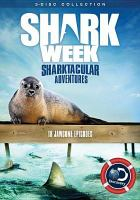 Cover image for Shark Week [videorecording DVD] : Sharktacular adventures