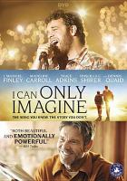 Cover image for I can only imagine [videorecording DVD]
