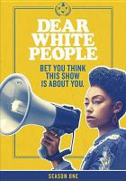 Cover image for Dear white people. Season 1, Complete [videorecording DVD] : Bet you think this show is about you