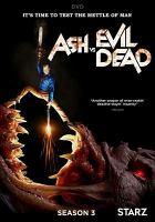 Cover image for Ash vs evil dead. Season 3, Complete [videorecording DVD]