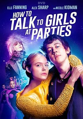 Cover image for How to talk to girls at parties [videorecording DVD]