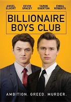Cover image for Billionaire Boys Club [videorecording DVD]