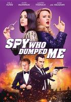 Cover image for The spy who dumped me [videorecording DVD]
