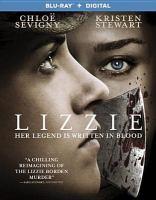 Cover image for Lizzie [videorecording Blu-ray] (Kristen Stewart version)