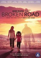 Cover image for God bless the broken road [videorecording DVD]