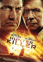 Cover image for Hunter killer [videorecording DVD]