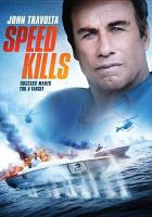 Cover image for Speed kills [videorecording DVD]