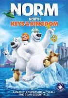 Imagen de portada para Norm of the North. Keys to the kingdom [videorecording DVD]