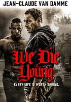 Cover image for We die young [videorecording DVD]