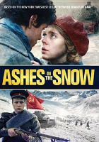 Cover image for Ashes in the snow [videorecording DVD]