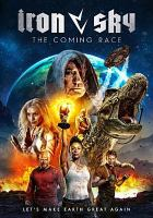 Cover image for Iron sky : the coming race [videorecording DVD]