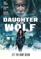 Cover image for Daughter of the wolf [videorecording DVD]