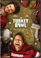 Cover image for The Turkey Bowl [videorecording DVD]