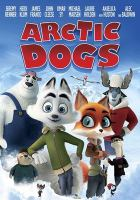 Cover image for Arctic dogs [videorecording DVD]