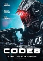 Cover image for Code 8 [videorecording DVD]