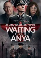 Cover image for Waiting for Anya [videorecording DVD]