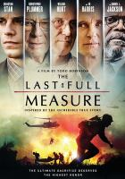 Cover image for The last full measure [videorecording DVD]
