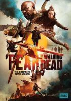 Imagen de portada para Fear the walking dead. Season 05, Complete [videorecording DVD]