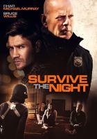Imagen de portada para Survive the night [videorecording DVD]