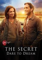Cover image for The secret, dare to dream [videorecording DVD]