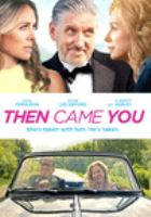 Cover image for Then came you [videorecording DVD] (Kathie Lee Gifford version)
