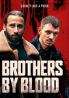 Cover image for Brothers by blood [videorecording DVD]