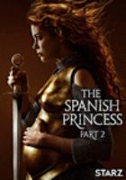 Cover image for The Spanish princess. Part 2 [videorecording DVD]