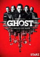 Cover image for Power book II: Ghost. Season 1, Complete [videorecording DVD]