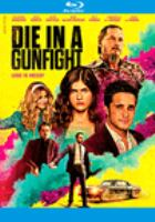 Cover image for Die in a gunfight [videorecording Blu-ray]