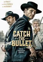 Imagen de portada para Catch the bullet [videorecording DVD]