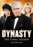 Cover image for Dynasty. Season 9, Vol. 1 [videorecording DVD] : the final season