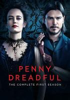 Cover image for Penny dreadful. Season 1, Complete [videorecording DVD]