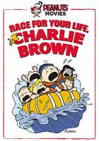 Cover image for Peanuts. Race for your life, Charlie Brown [videorecording DVD]