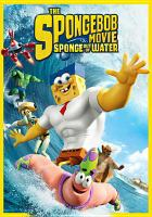 Cover image for The Spongebob movie : sponge out of water [videorecording DVD]
