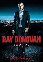 Cover image for Ray Donovan. Season 2, Complete [videorecording DVD].