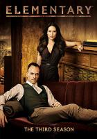 Cover image for Elementary. Season 3, Complete [videorecording DVD]