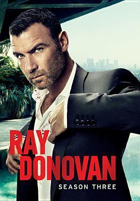Cover image for Ray Donovan. Season 3, Complete [videorecording DVD]