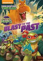 Cover image for Teenage Mutant Ninja Turtles [videorecording DVD] : Half-shell heroes: blast to the past