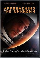 Cover image for Approaching the unknown [videorecording DVD]