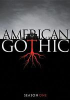 Cover image for American gothic. Season 1, Complete [videorecording DVD]