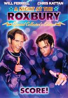 Cover image for A night at the Roxbury [videorecording DVD]