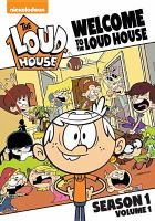 Cover image for The Loud house. Season 1, Vol. 1 [videorecording DVD] : Welcome to the Loud house