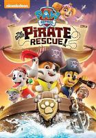 Cover image for PAW Patrol [videorecording DVD] : The great pirate rescue!