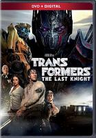 Cover image for Transformers. The last knight [videorecording DVD]
