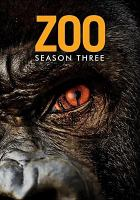 Cover image for Zoo. Season 3, Complete [videorecording DVD].