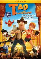 Cover image for Tad the lost explorer and the secret of King Midas [videorecording DVD].