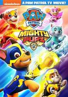 Cover image for PAW Patrol [videorecording DVD] : Mighty pups