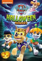 Cover image for PAW Patrol [videorecording DVD] : Halloween heroes