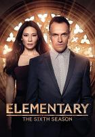 Cover image for Elementary. Season 6, Complete [videorecording DVD].